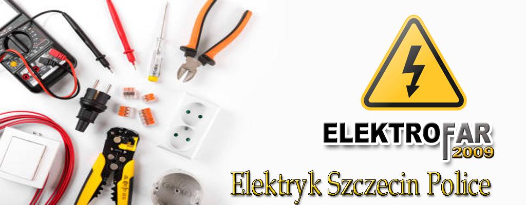 Elektrofar elektryk Szczecin Tel. 514 725 032 usługi elektryczne instalacje elektryczne elektryka Szczecin Police Przecław